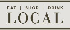 Eat, Shop, Drink, Local